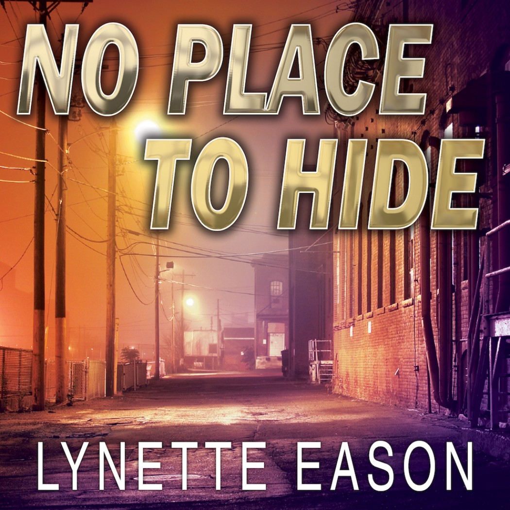 No Place to Hide (Hidden Identity Series, Book #3): A Novel