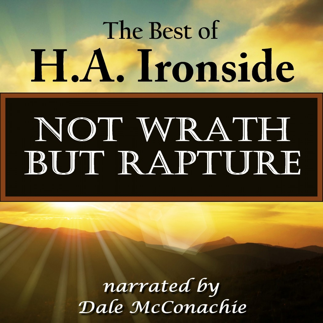 Not Wrath—But Rapture