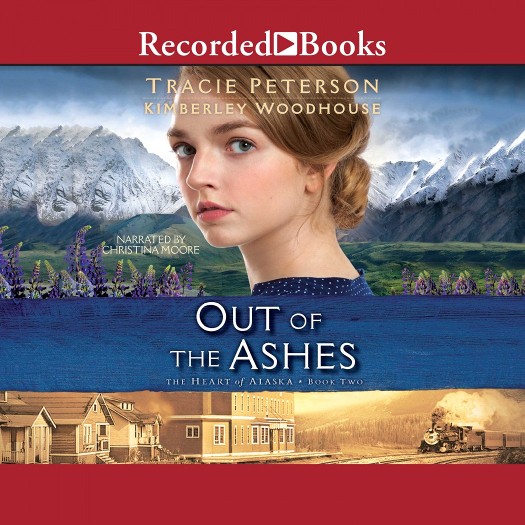 Out of the Ashes (Heart of Alaska, Book #2)