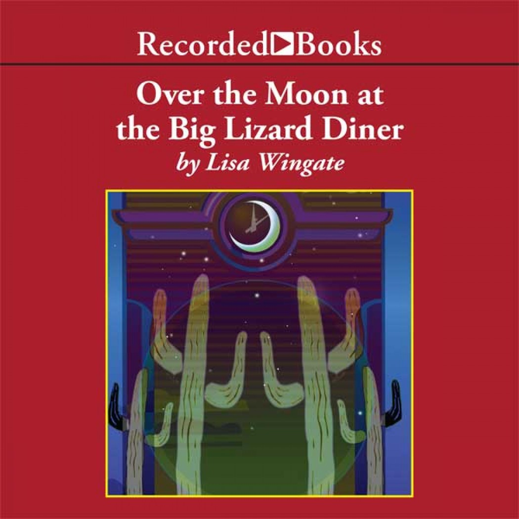 Over the Moon at the Big Lizard Diner (Texas Hill Country Series, Book #3)