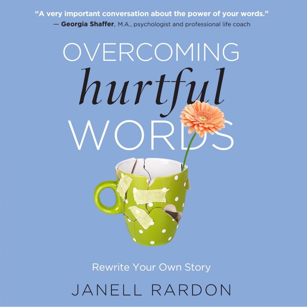 Overcoming Hurtful Words