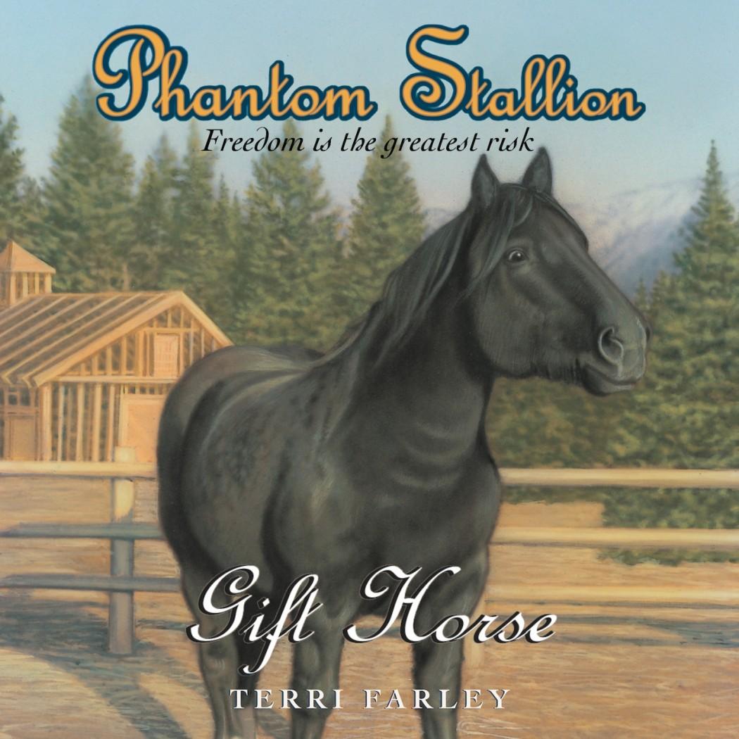 Phantom Stallion: Gift Horse