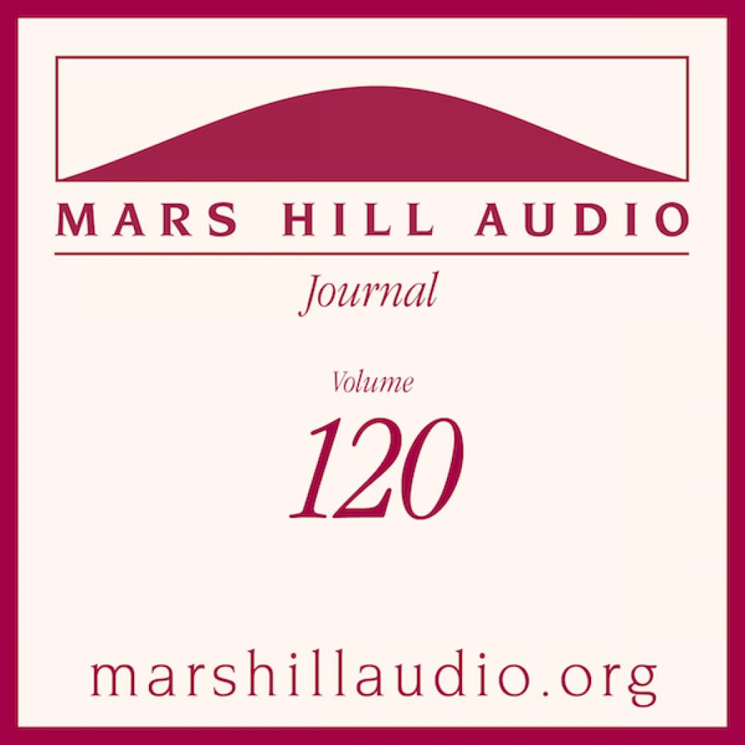 Mars Hill Audio Journal, Volume 120