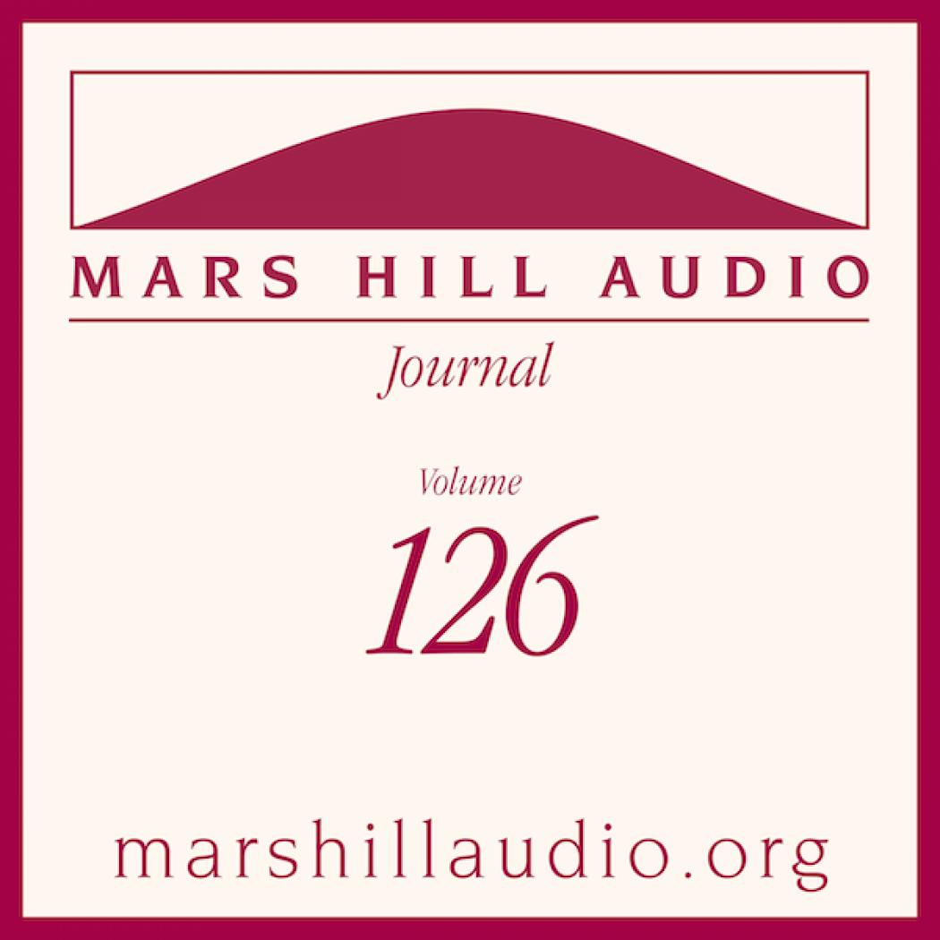 Mars Hill Audio Journal, Volume 126