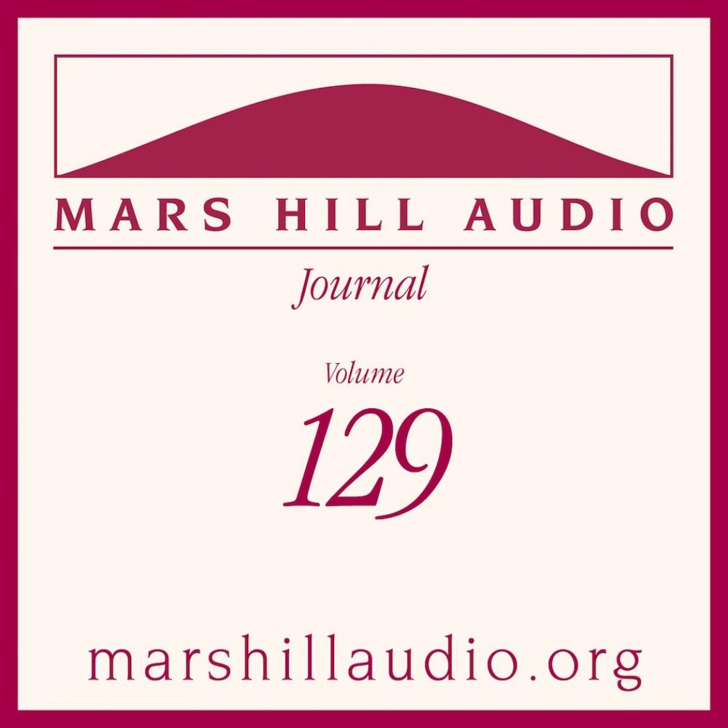 Mars Hill Audio Journal, Volume 129