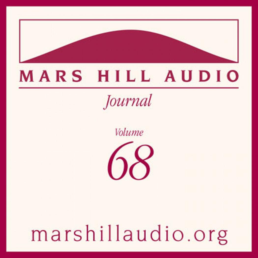 Mars Hill Audio Journal, Volume 68