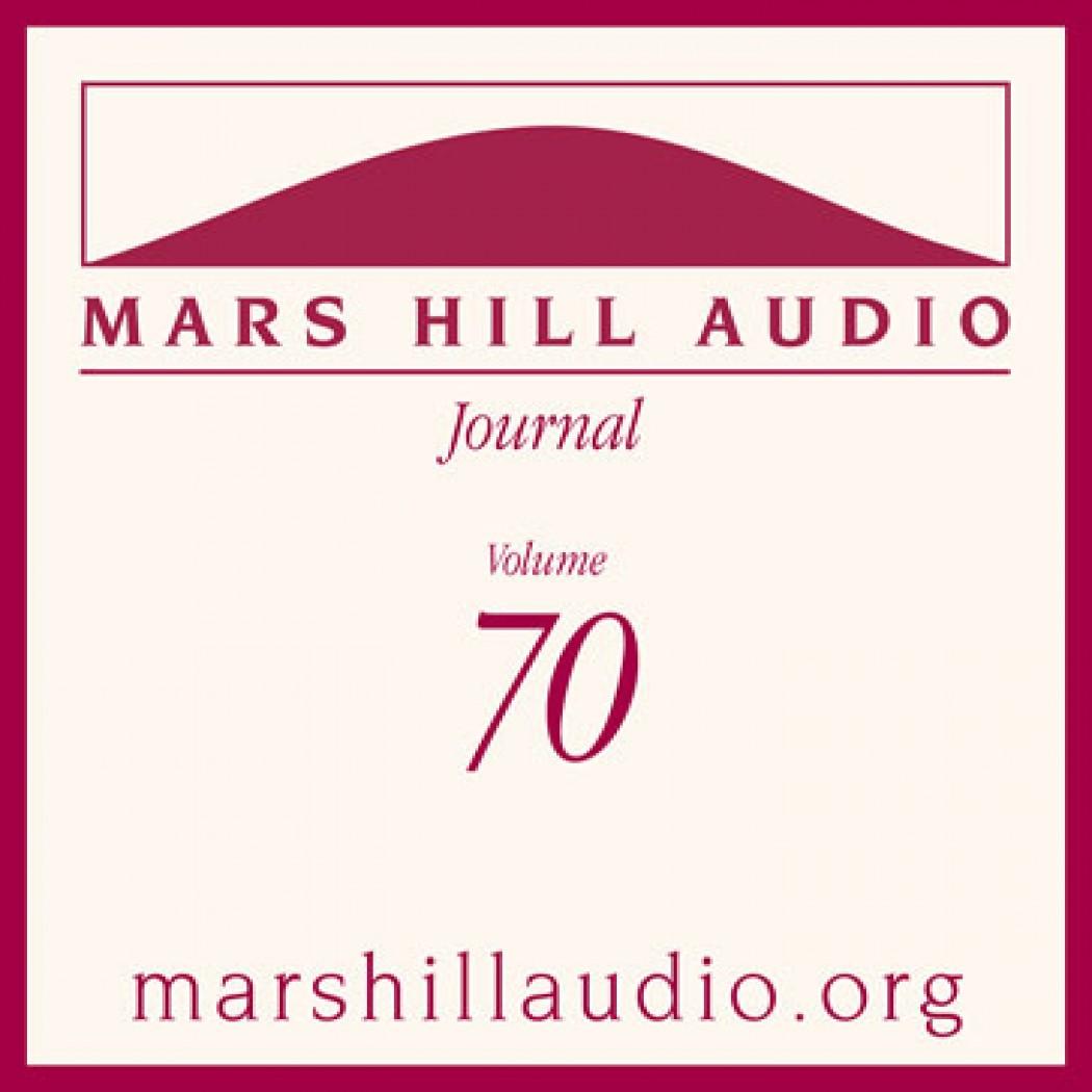 Mars Hill Audio Journal, Volume 70