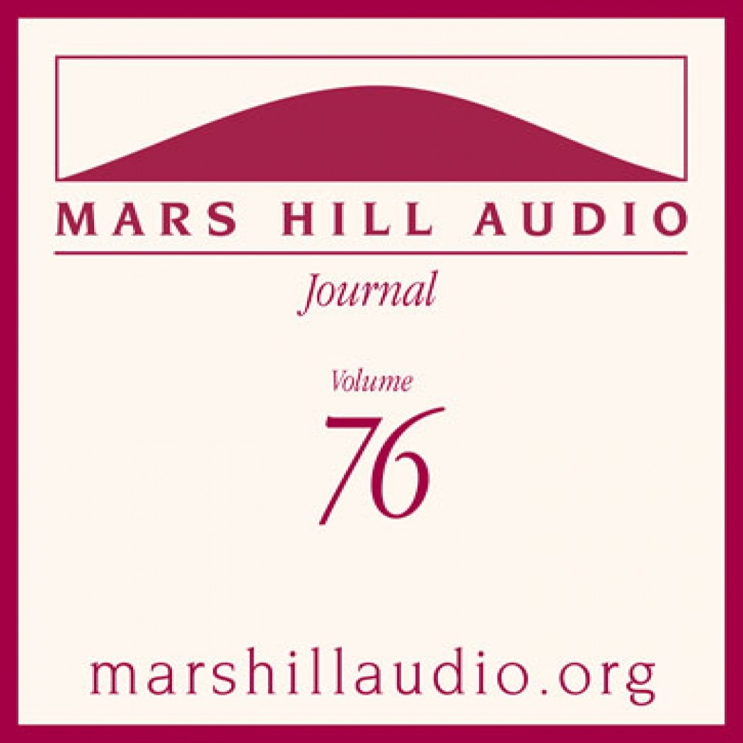 Mars Hill Audio Journal, Volume 76