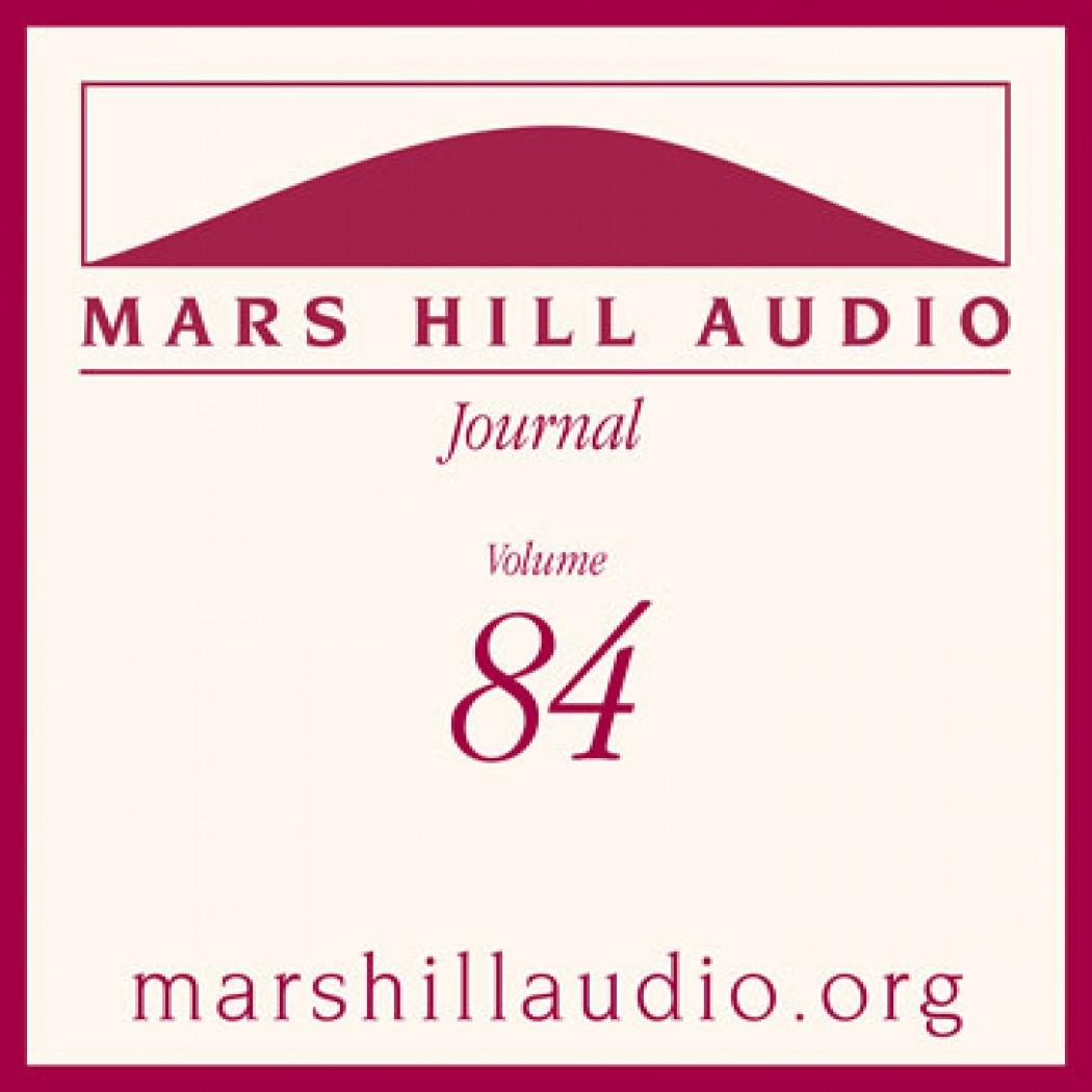 Mars Hill Audio Journal, Volume 84