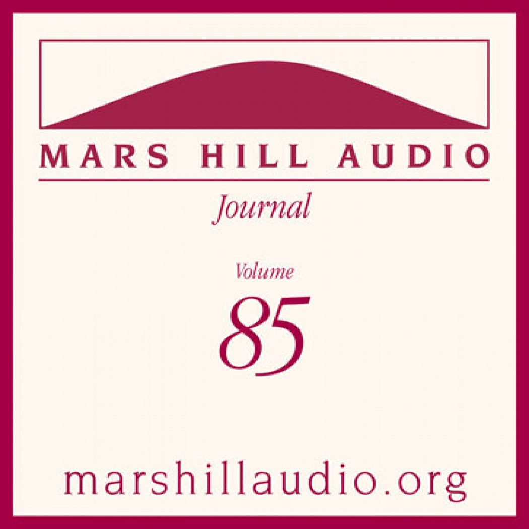 Mars Hill Audio Journal, Volume 85