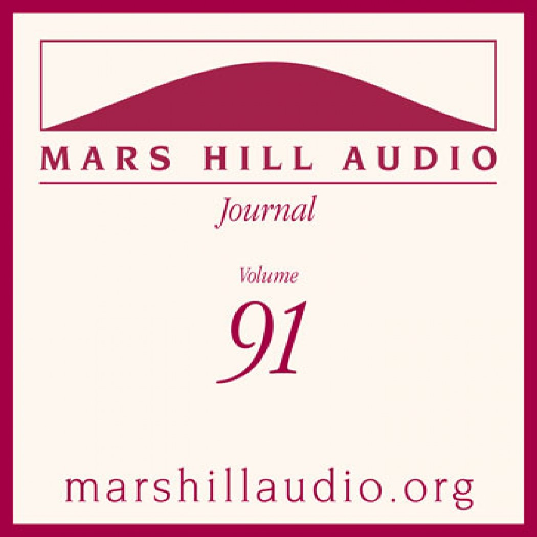 Mars Hill Audio Journal, Volume 91