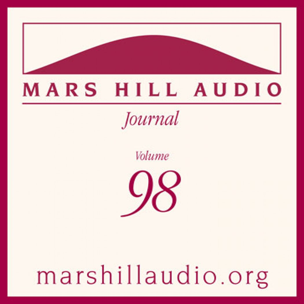 Mars Hill Audio Journal, Volume 98