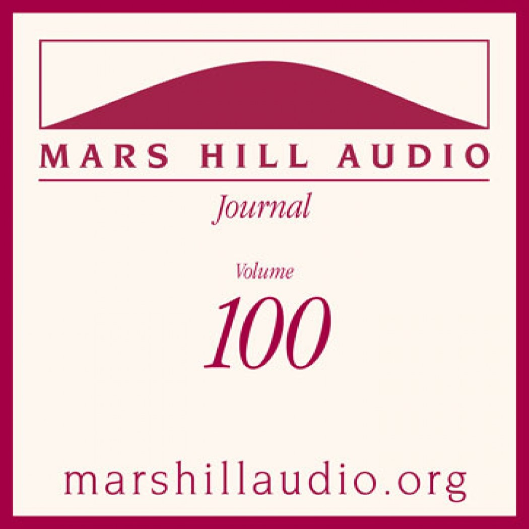 Mars Hill Audio Journal, Volume 100