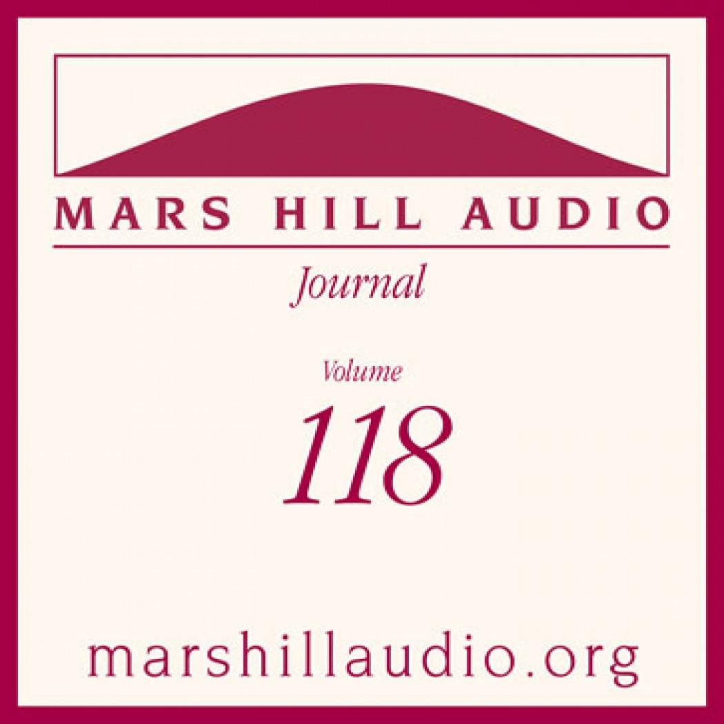 Mars Hill Audio Journal, Volume 118