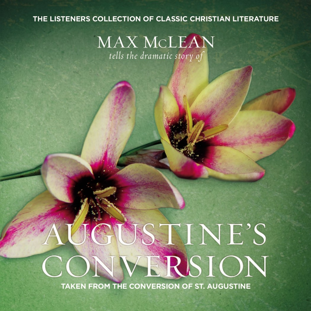 Saint Augustine's The Conversion of Saint Augustine (The Listener's® Collection of Classic Christian Literature)