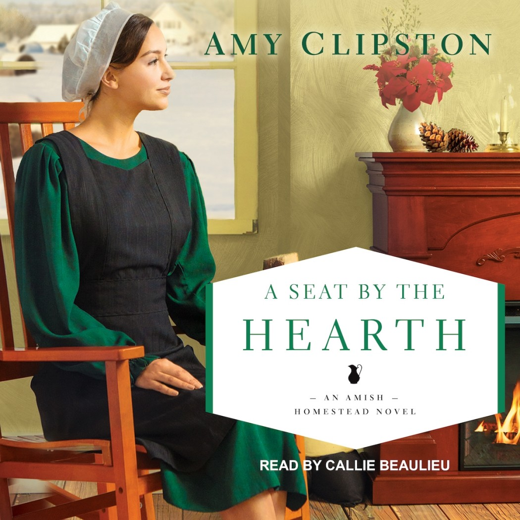 A Seat by the Hearth (Amish Homestead, Book #3)