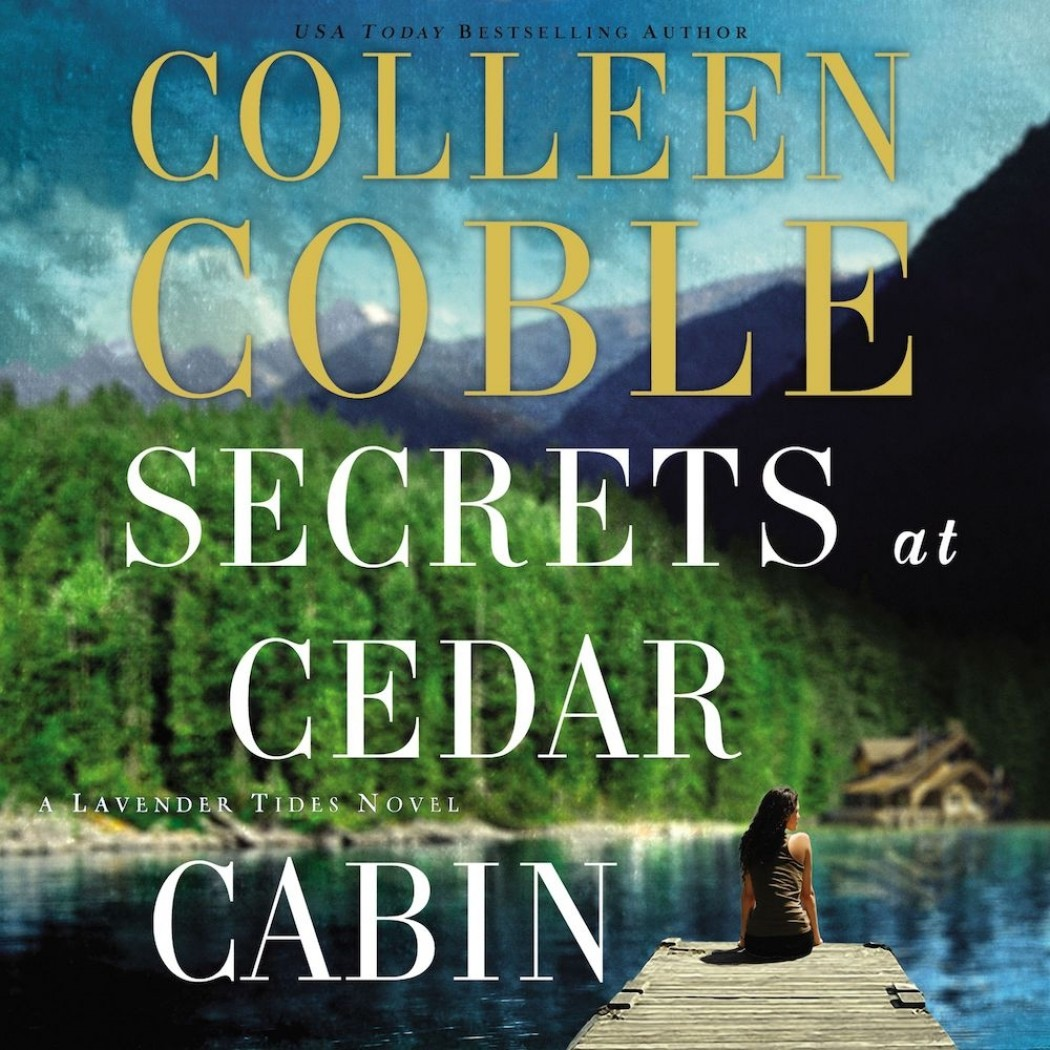 Secrets at Cedar Cabin (A Lavender Tides Novel, Book #3)