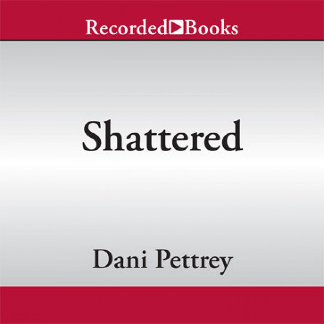 Shattered (Alaskan Courage Series, Volume #2)