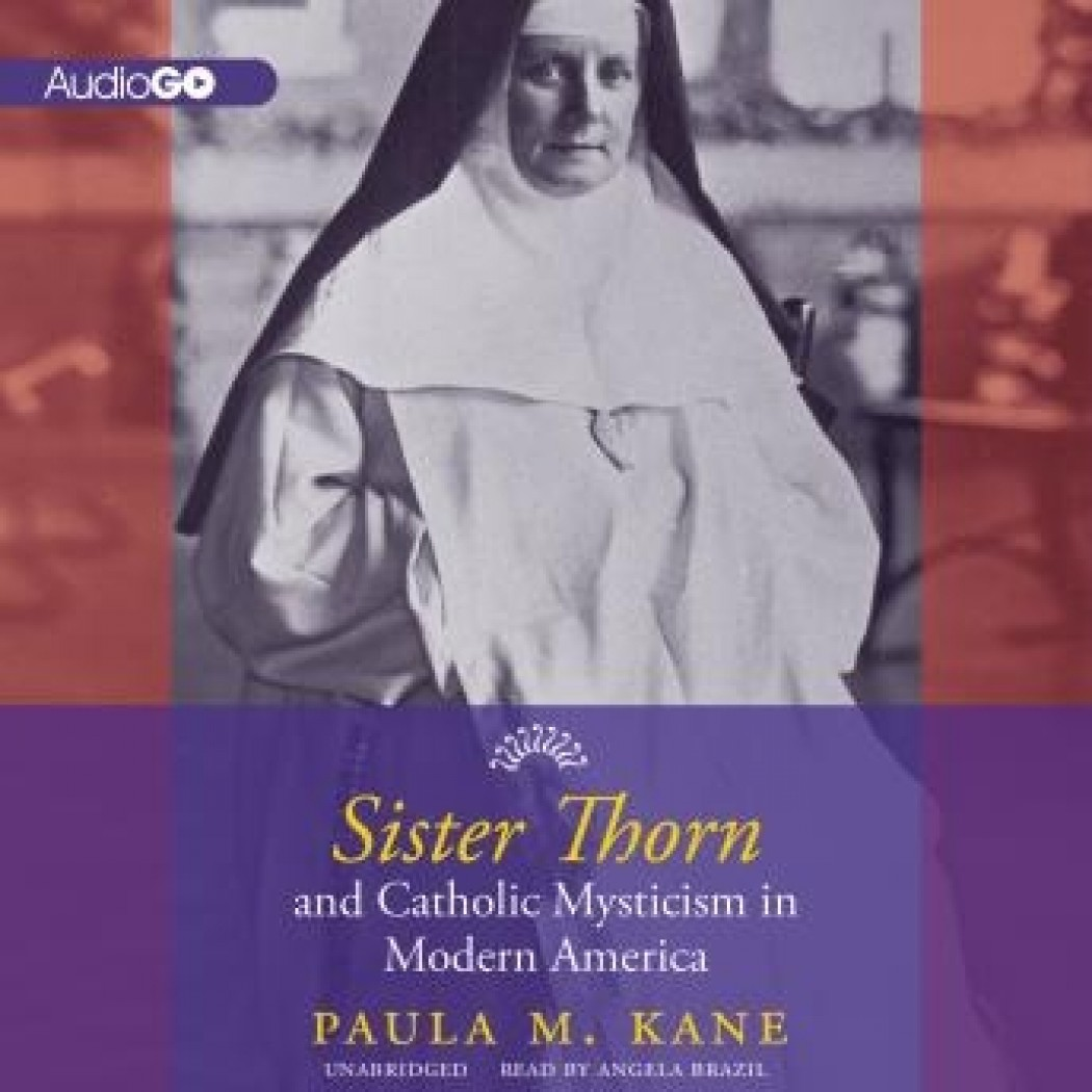 Sister Thorn and Catholic Mysticism in America