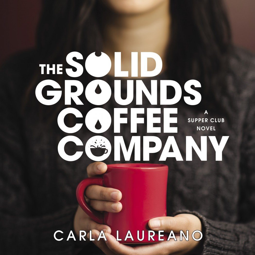 The Solid Grounds Coffee Company (The Saturday Night Supper Club, Book #3)