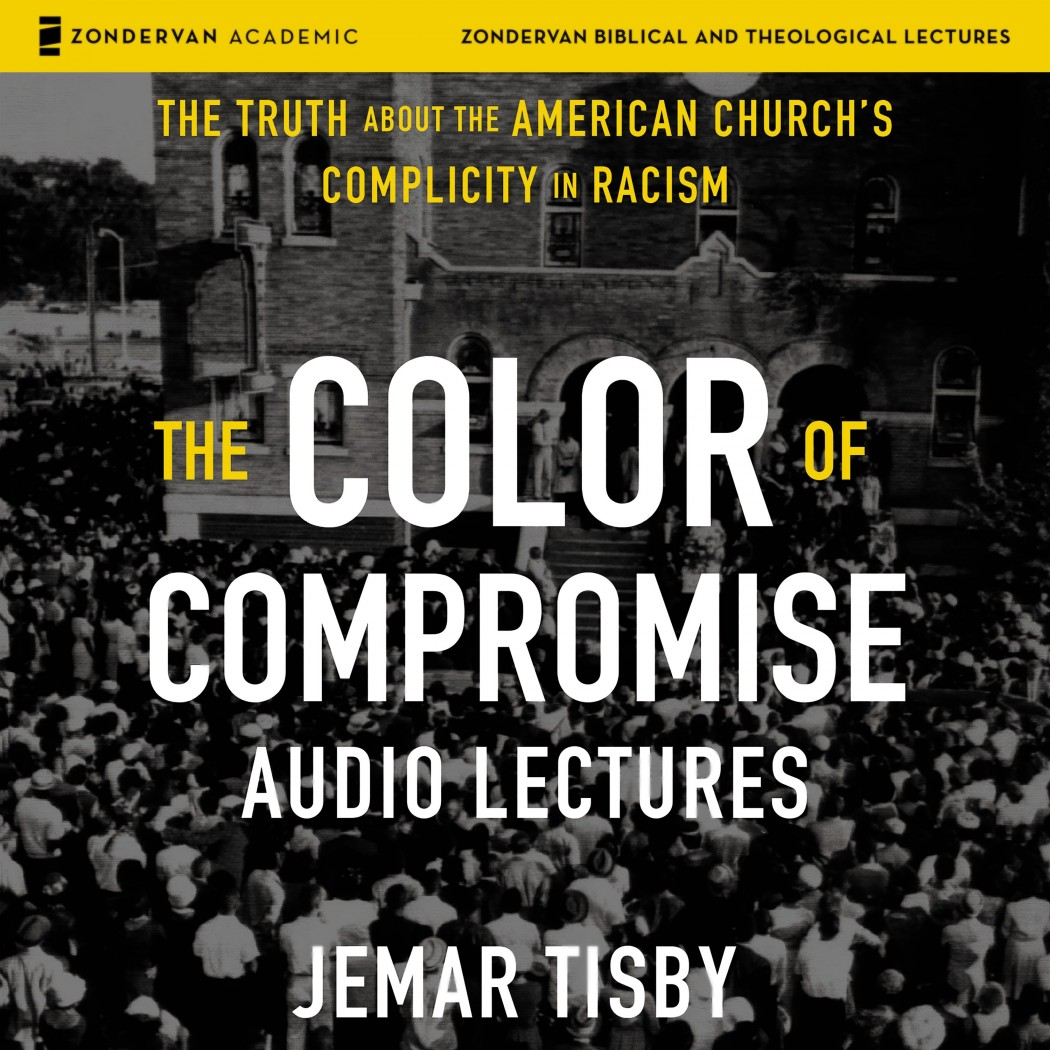 The Color of Compromise: Audio Lectures (Zondervan Biblical and Theological Lectures)