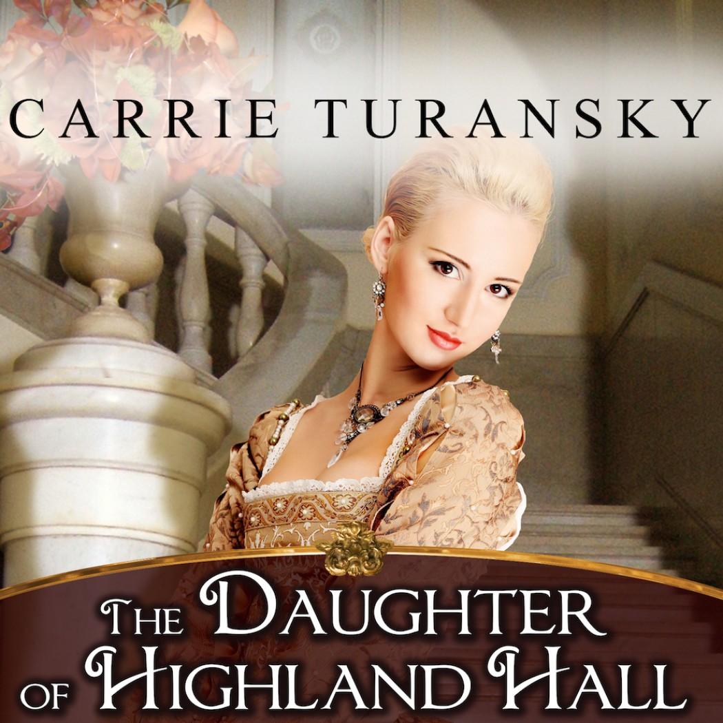 The Daughter of Highland Hall: A Novel (Edwardian Brides, Book #2)