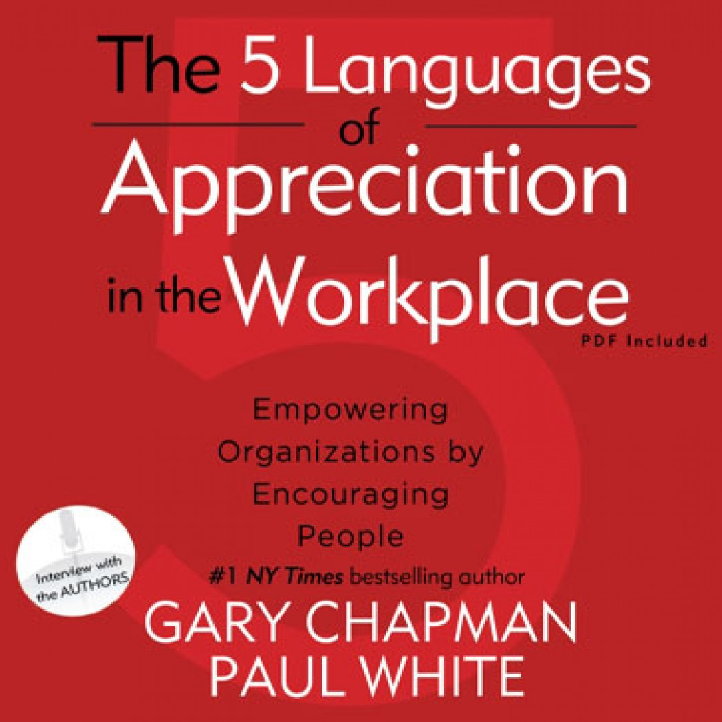 The Five Languages of Appreciation in the Workplace