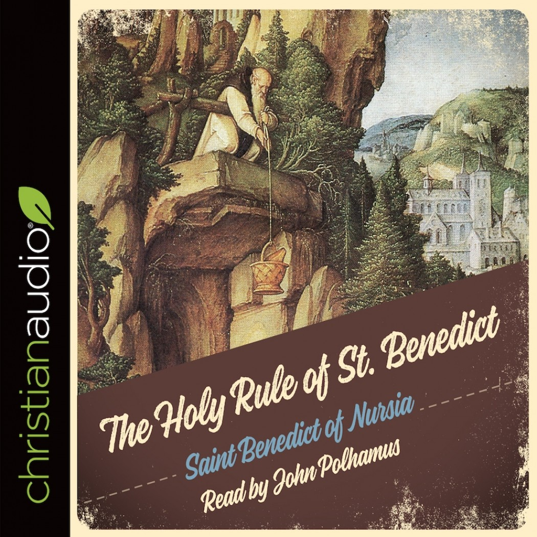 The Rule of St. Benedict, Chapters 51–73