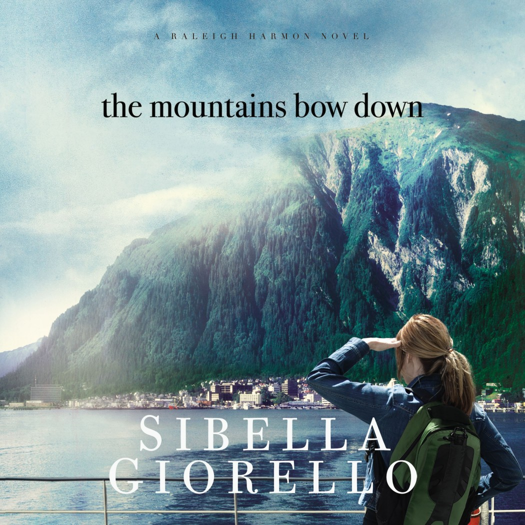 The Mountains Bow Down (Raleigh Harmon, Book #4)