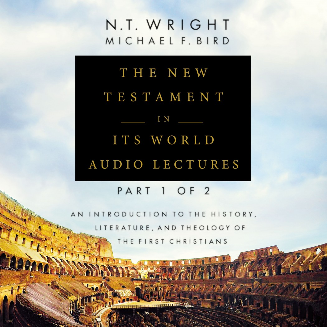 The New Testament in Its World: Audio Lectures, Part 1 of 2 (Zondervan Biblical and Theological Lectures)