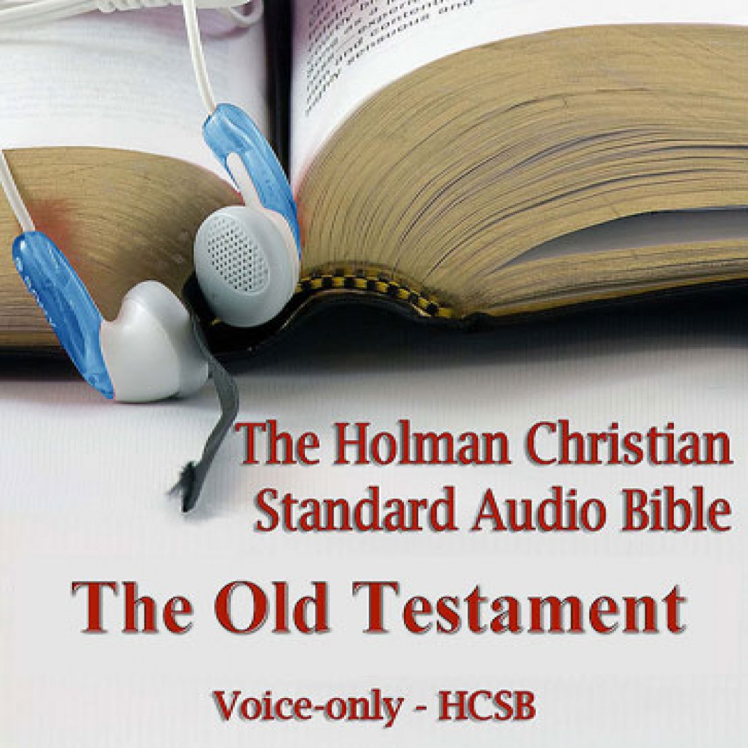 The Old Testament of the Holman Christian Standard Audio Bible