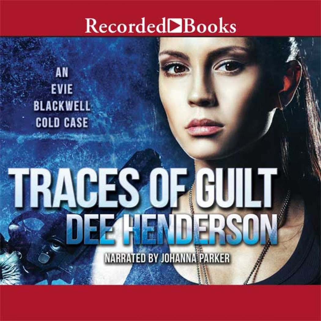 Traces of Guilt (An Evie Blackwell Cold Case, Book #1)