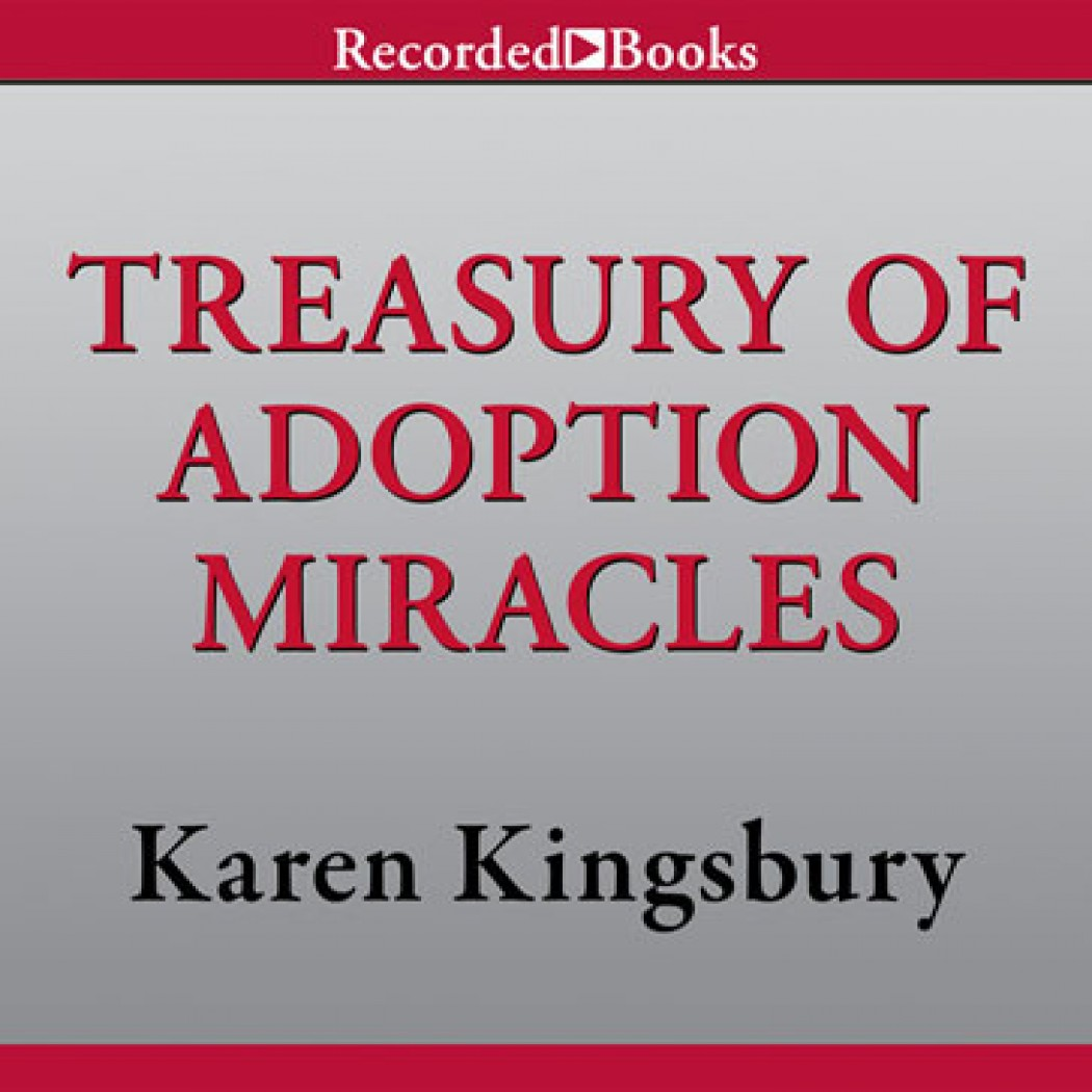A Treasury of Adoption Miracles (Miracle Books Collection)