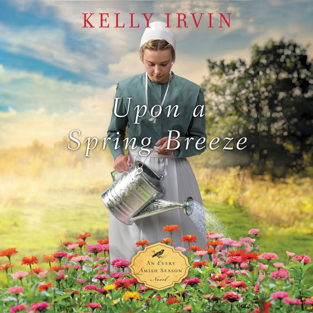 Upon a Spring Breeze (Every Amish Season, Book #1)
