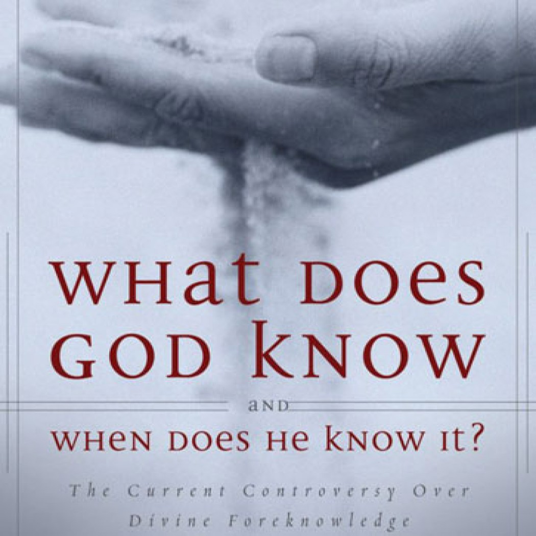 What Does God Know and When Does He Know It?