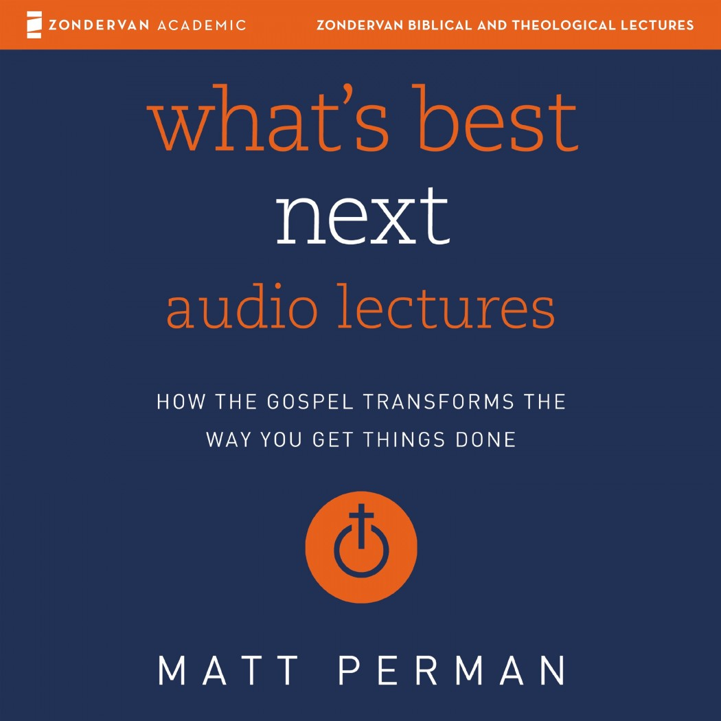 What's Best Next: Audio Lectures (Zondervan Biblical and Theological Lectures)