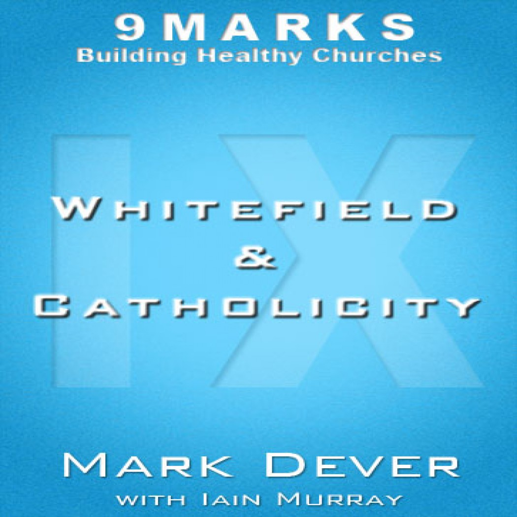 Whitefield and Catholicity with Iain Murray