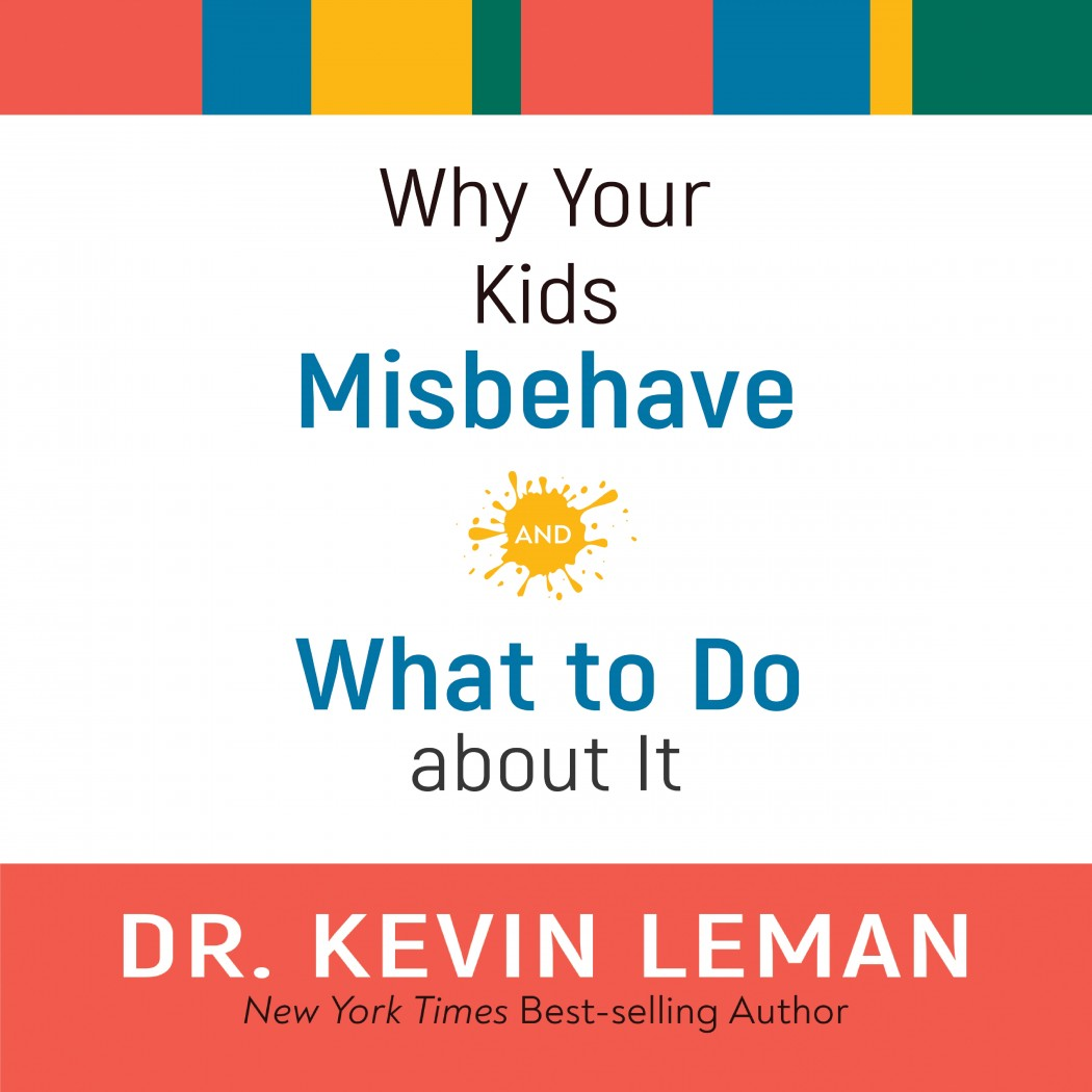Why Your Kids Misbehave