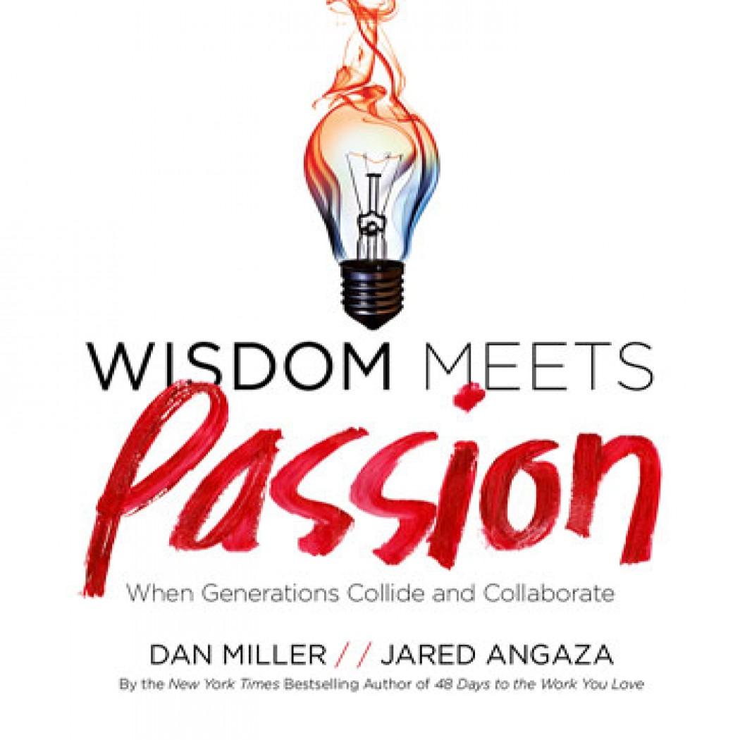 Wisdom Meets Passion