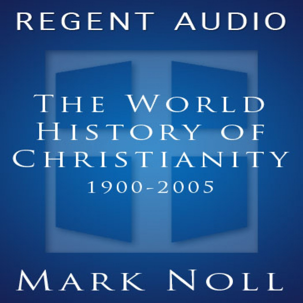 The World History of Christianity