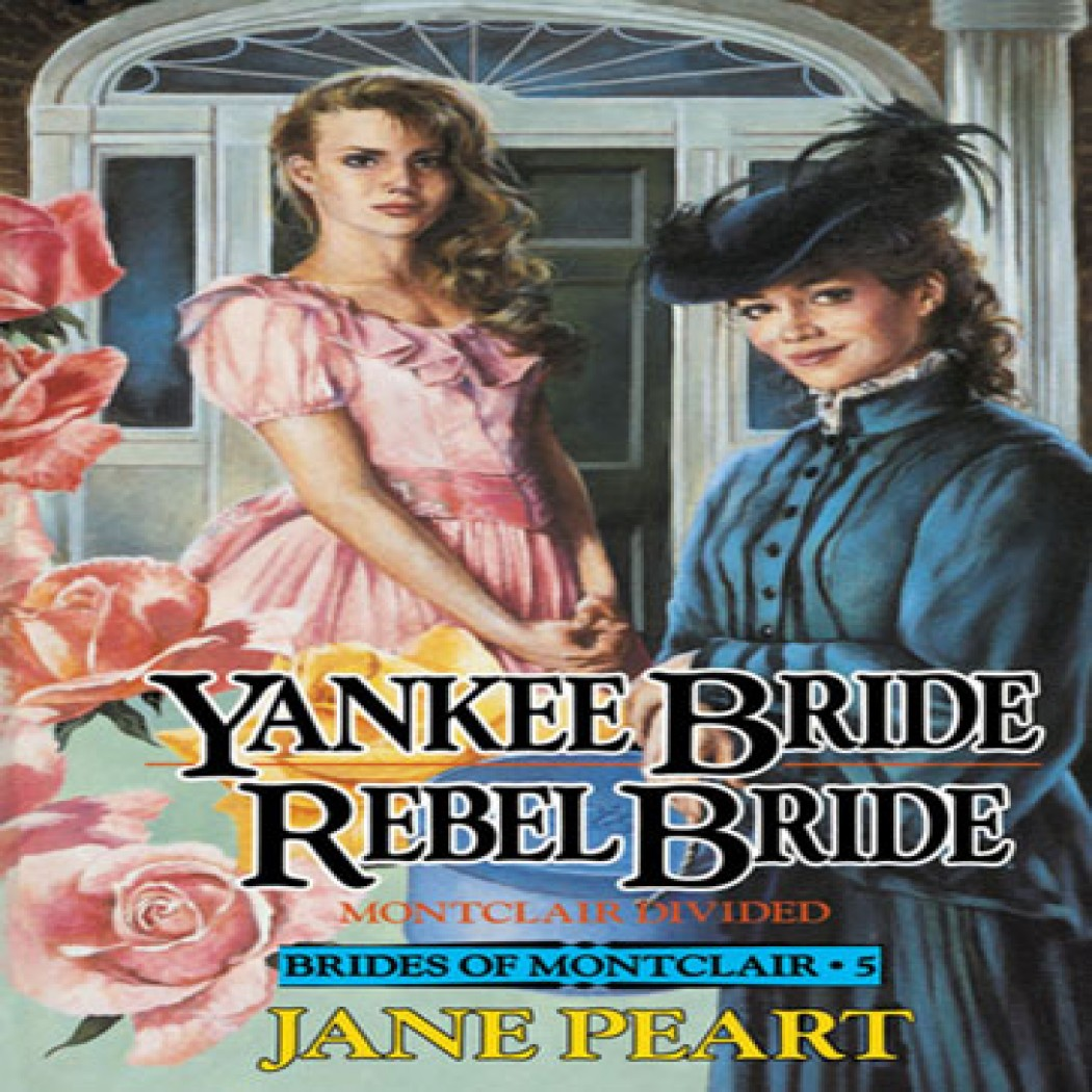Yankee Bride / Rebel Bride (Brides of Montclair, Book #5)