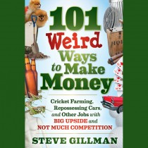 101 Weird Ways to Make Money