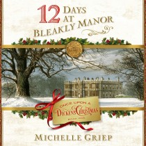 12 Days at Bleakly Manor (Once Upon a Dickens Christmas, Book #1)