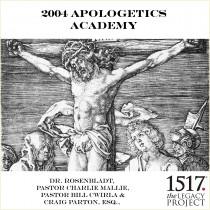 2004 Apologetics Academy
