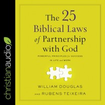 The 25 Biblical Laws of Partnering with God