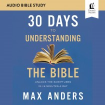 30 Days to Understanding the Bible (Audio Bible Studies)