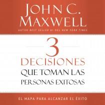 3 Decisiones que toman las personas exitosas