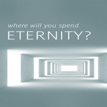 Where Will You Spend Eternity?