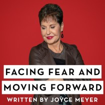 Facing Fear And Moving Forward