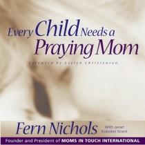 Every Child Needs A Praying Mom